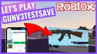 Roblox: Let's Play Gunv3testsave!