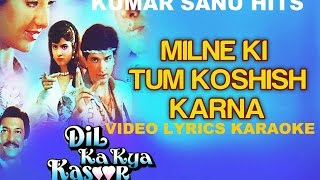 MILNE KI TUM KOSHISH KARNA - DIL KA KYA KASOOR - (1992) - HQ VIDEO LYRICS KARAOKE
