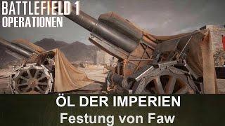 BATTLEFIELD 1 Operationen: Öl der Imperien - Festung von Faw - Britisches Empire