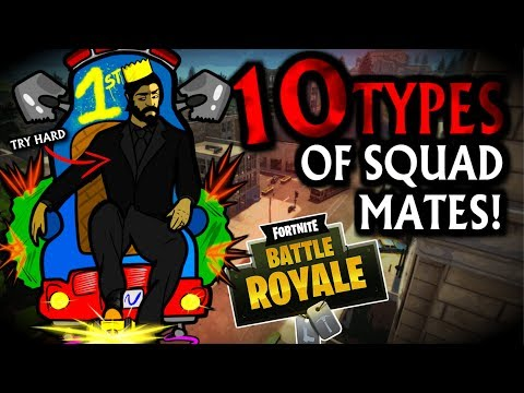 10 TYPES OF SQUAD MATES In Fortnite Battle Royale!