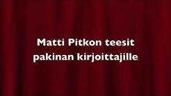 Pakinoitsija Matti Pitkon teesit
