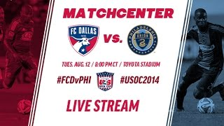 Lamar Hunt US Open Cup Semifinal | FC Dallas vs. Philadelphia Union