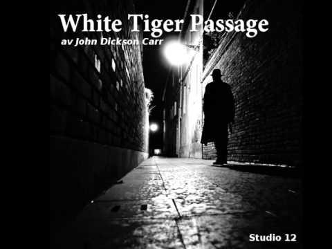 """[Hørespill] """"White Tiger Passage"""" av John Dickson Carr- Del 1"""