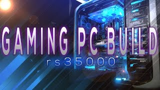 35000rs Ultimate Gaming PC | April 2017 (hindi)