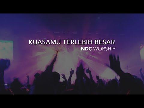 KuasaMu Terlebih Besar (NDC Worship)