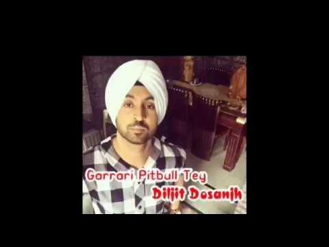 GARRARI PITBULL TEY.DILJIT DOSANJH.new punjabi latest song 2017