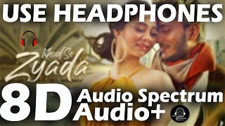 Khud Se Zyada (8D Audio+Audio Spectrum) - Tanishk Bagchi | Bollywood 8d Audio