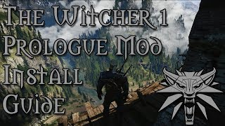 The Witcher 1 Prologue Install Tutorial The Witcher 3 Mod