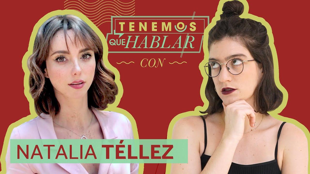 NATALIA TÉLLEZ está triste por la FALSA PROPUESTA de PAULINA GOTO (Ep. 65) | TENEMOS QUE HABLAR