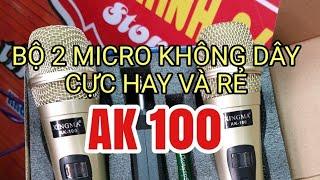 Bộ 2 micro không dây AK 100 quá hay và rẻ lh 0964.867.866 - 0364.791.604