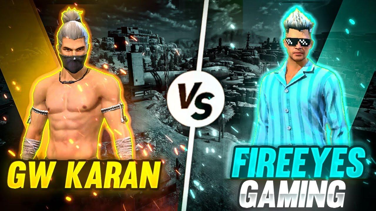 GW Karan VS FireEyes Gaming🔥 Best Clash Battle Who will Win - Garena Free Fire