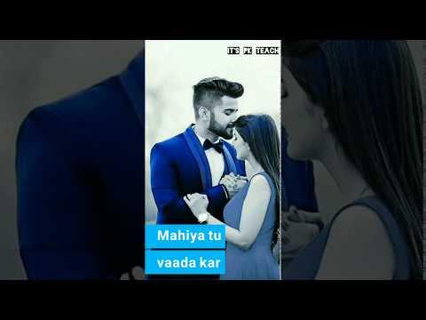 Mahiya Tu Wada Kar Female Version Full Screen Status || Main Teri Ho Yaar Female || IT'S PK TEACH