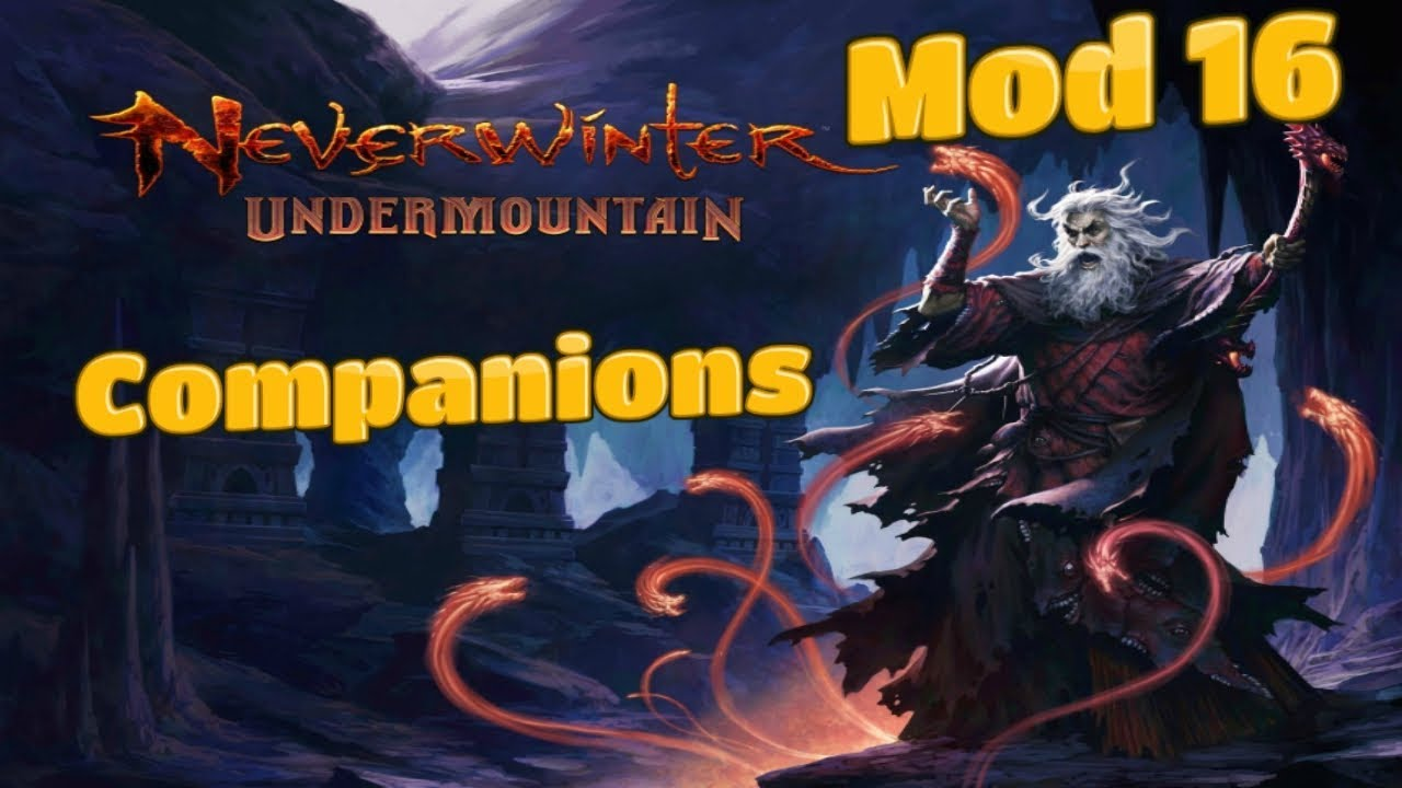 Neverwinter - Mod 16 Preview - Companions