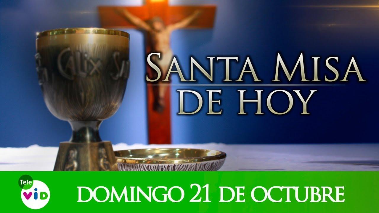 Santa Misa De Hoy Domingo 21 De Octubre De 2018 Tele Vid Youtube