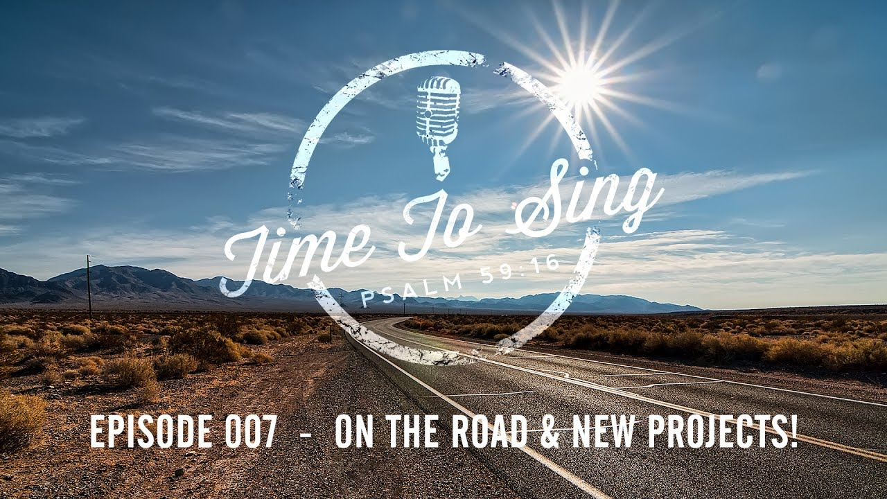 Time To Sing 007 - New Projects