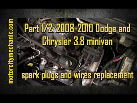 Part 1/2: 2008-2010 Dodge and Chrysler 3.8 minivan spark plugs and wires replacement
