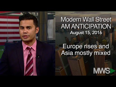 Modern Wall Street AM Anticipation: August 15, 2016