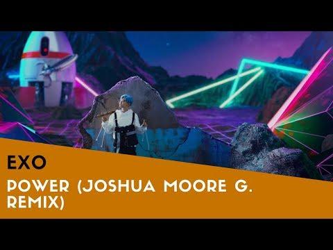 EXO - POWER (JOSHUA MOORE G. REMIX)