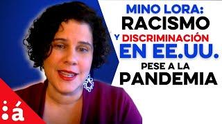 Racismo y discriminación en EEUU, pese a pandemia