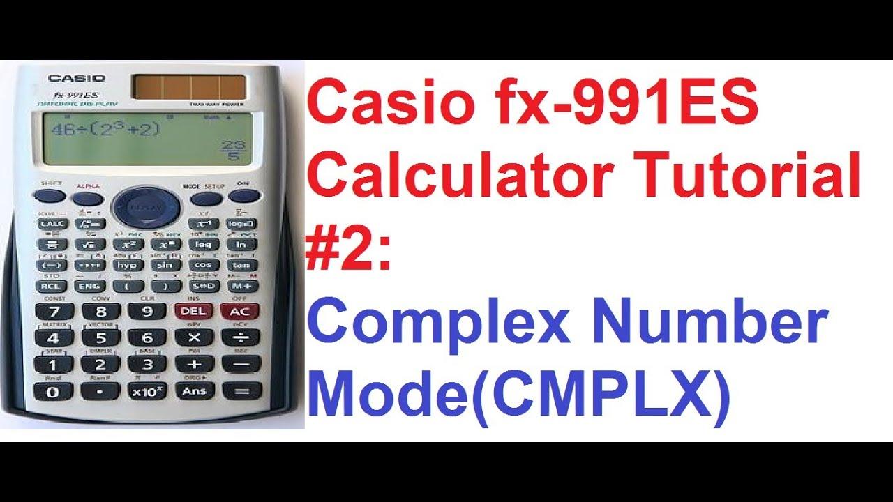 Casio Fx 991es Calculator Tutorial 21 Complex Numbersexplained