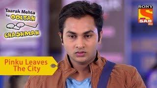 Your Favorite Character | Pinku Leaves The City | Taarak Mehta Ka Ooltah Chashmah