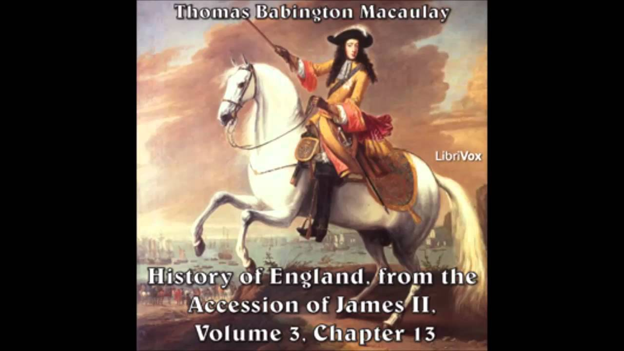 History of England from the Accession of James II -- (Volume 3, Chapter 13)  parts 9-13