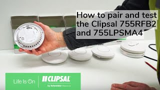 How to pair and test the Clipsal 755RFB2 and 755LPSMA4