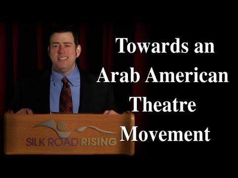 Towards an Arab American Theatre Movement