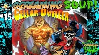 Video Cellar Dweller - Review by Screaming Soup! (Season 2 Ep. 15) download MP3, 3GP, MP4, WEBM, AVI, FLV September 2017