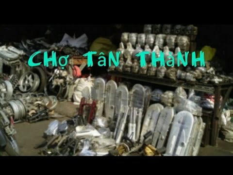 [Địa Điểm] Chợ Tân Thành, Chợ Phụ Tùng Xe Máy.