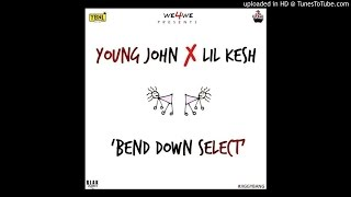 Young-John-X-Lil-Kesh-Bend-Down-Select