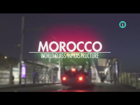 """World-Class Infrastructure"" / i-Profile: MOROCCO - Pioneering Economic Growth"