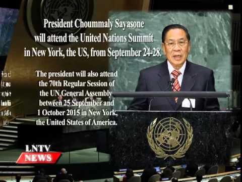 Lao NEWS on LNTV: President Choummaly Sayasone will attend the UN Summit in New York.24/9/2015