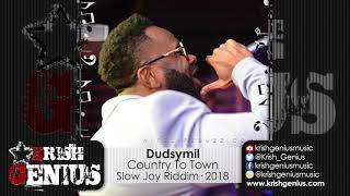Dudsymil - Country To Town [Slow Joy Riddim] February 2018