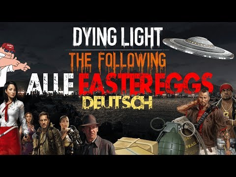 Dying Light:The Following: ALLE Easter-Eggs! [GERMAN]