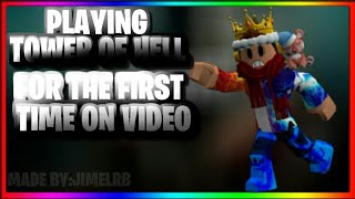 PLAYING ROBLOX TOWER OF HELL FOR THE FIRST TIME ON VIDEO!