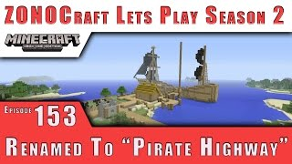 "ZONOCraft Minecraft Lets Play S2 :: Renamed To ""Pirate Highway"" :: E153"