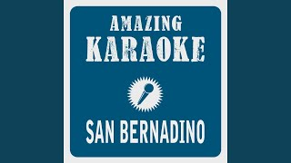 San Bernadino (Karaoke Version) (Originally Performed By Christie)