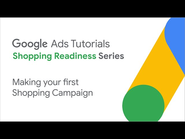 [Google Ads] Google Ads Tutorials: Making your first Shopping campaign