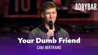 Your Best Friend Sucks. Cam Bertrand - Full Special
