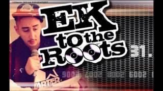 Eko Fresh - Junge, denn es muss sein (Ek to the Roots)