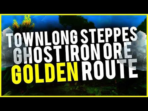 Townlong Steppes Ghost Iron Ore Golden Route Earn Up To 800 Ore Per Hour + Trillium Wow Gold Guide