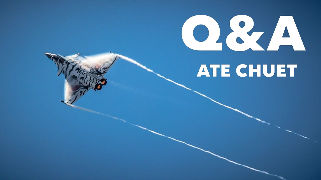 Q&A with Former Rafale pilot, Ate Chuet