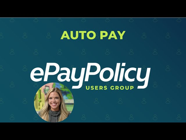 AUTO PAY (tutorial) - How to save payment information and pay invoices automatically in ePayPolicy