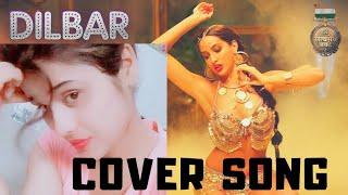 DILBAR DILBAR || COVER SONG FEMALE VERSION || SUJJI || NEHA KAKKAR || JHON ABHRAM || SATYAMEV JAYTE