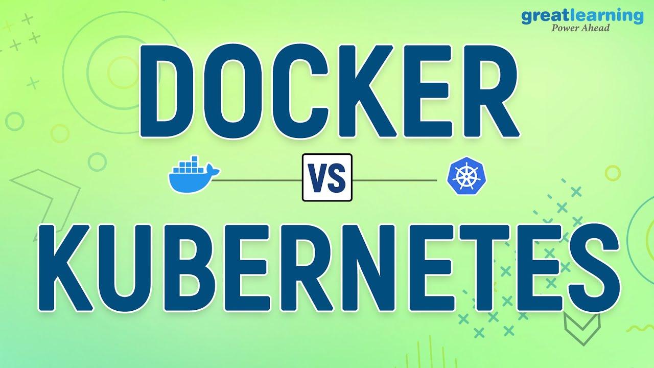 Docker vs. Kubernetes | Docker vs. Kubernetes Difference