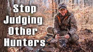*RANT* Hunters need to STOP judging each other! *RANT*