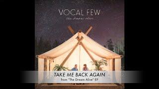 Vocal Few - Take Me Back Again - Lyric Video