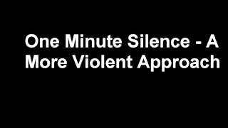 One Minute Silence - A More Violent Approach