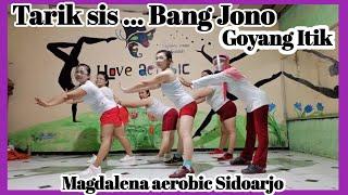 Bang Jono/Saskia gotik/Aerobic /zumba